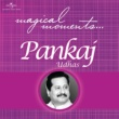 Pankaj Udhas Magical Moments