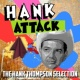 Hank Thompson Hank Attack - The Hank Thompson Selection
