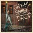 SKY-HI スマイルドロップ