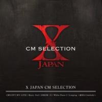 X JAPAN X JAPAN CM SELECTION