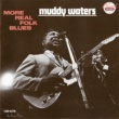 Muddy Waters More Real Folk Blues
