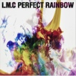 LM.C PERFECT RAINBOW