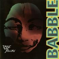 Babble Take Me Away (Bel Mix)