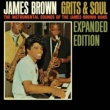 James Brown Grits & Soul [Expanded Edition]