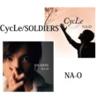 NA-O CycLe / SOLDIERS