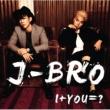 J-BRO I+YOU=?