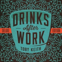 Toby Keith Drinks After Work [Deluxe Edition]