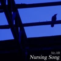 No.XIII Nursing Song