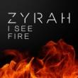 Zyrah I See Fire