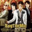 BugTheMic マーマレード★ボーイ