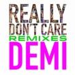 デミ・ロヴァート Really Don't Care Remixes