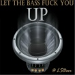 Lsdave Let the Bass Fuck You Up