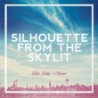 SILHOUETTE FROM THE SKYLIT Blue Echo
