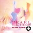 パール兄弟 PEARL & SNOW