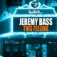 Jeremy Bass This Feeling (Original Mix)