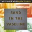 Talking Heads Popular Favorites 1976-1992: Sand In The Vaseline