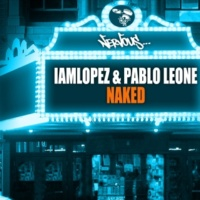IAMLOPEZ, Pablo Leone Naked (Original Mix)