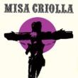 Ariel Ramírez/Los Fronterizos Misa Criolla [Edición aniversario / Remasterizado]