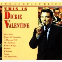 Dickie Valentine A Fool That I Am