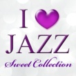 ボビー・ハッチャーソン I LOVE JAZZ~SWEET COLLECTION