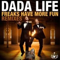 Dada Life Freaks Have More Fun [Loudpvck Remix]