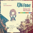 King Friday Heavy Lies The Crown