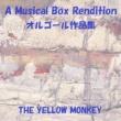 オルゴールサウンド J-POP THE YELLOW MONKEY オルゴール作品集