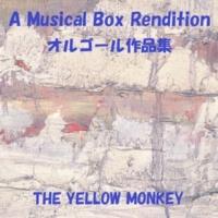 オルゴールサウンド J-POP Tactics  Originally Performed By THE YELLOW MONKEY (オルゴール)