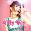 DJ MIYA Milky Way