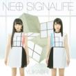 ゆいかおり(小倉唯&石原夏織) NEO SIGNALIFE(初回限定盤)
