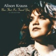 Alison Krauss Now That I've Found You: A Collection