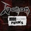 Venom Long Haired Punks