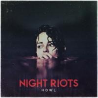 Night Riots Break