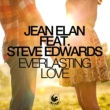 Jean Elan Everlasting Love (feat. Steve Edwards) [Radio Mix]