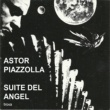 Astor Piazzolla Milonga del Angel