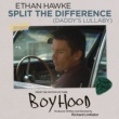 Ethan Hawke Split the Difference (Daddy's Lullaby)