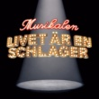 Various Artists Musikalen - Livet är en schlager