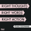 "Franz Ferdinand ""Right Thoughts, Right Words, Right Action (Deluxe Edition)"""