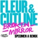 Fleur & Cutline Broken Mirror (Specimen A Radio Edit)