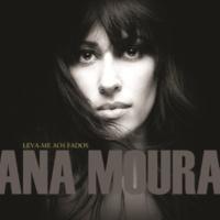 アナ・モウラ Leva-Me Aos Fados [Album Version]