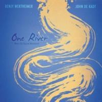 Benjy Wertheimer&John de Kadt One River