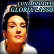 Gloria Lasso Luna de Miel (Remastered)