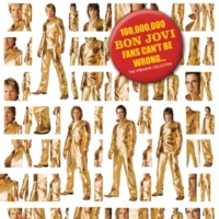 Bon Jovi 100,000,000 Bon Jovi Fans Can't Be Wrong