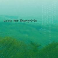 神谷 操 Look for Shangri-La