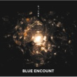 BLUE ENCOUNT もっと光を