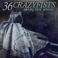 36 Crazyfists Swing The Noose