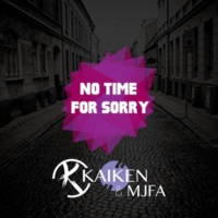 Kaïken/MJFA No Time For Sorry [Instrumental]