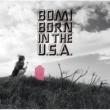 BOMI BORN IN THE U.S.A.