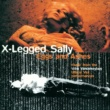 X-LEGGED SALLY Laut und leise