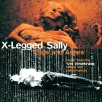 X-LEGGED SALLY Turkish Bath (EGGS & ASHES)